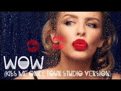 Kylie Minogue  Wow  Kiss Me ce tour studio versi