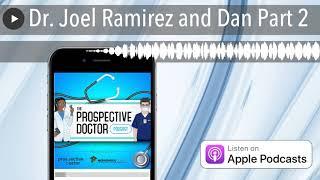 Dr. Joel Ramirez and Dan Part 2