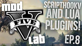 GTA V PC: Mod Lab - ScriptHookV & LUA Plugin Installation! - Episode 8! (HD)