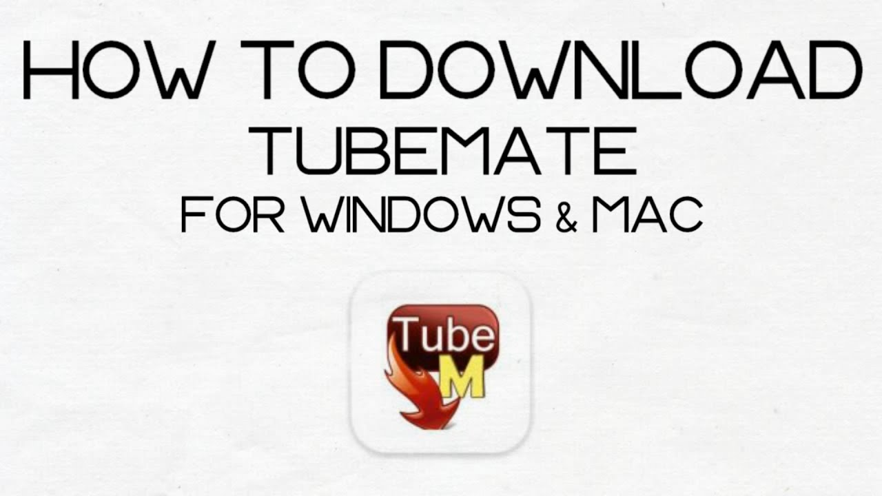For linux tubemate pc Download the