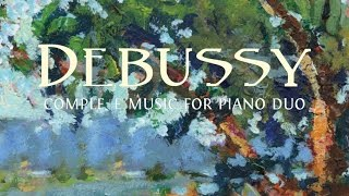Debussy: Complete Music for Piano Duo (Full Album)