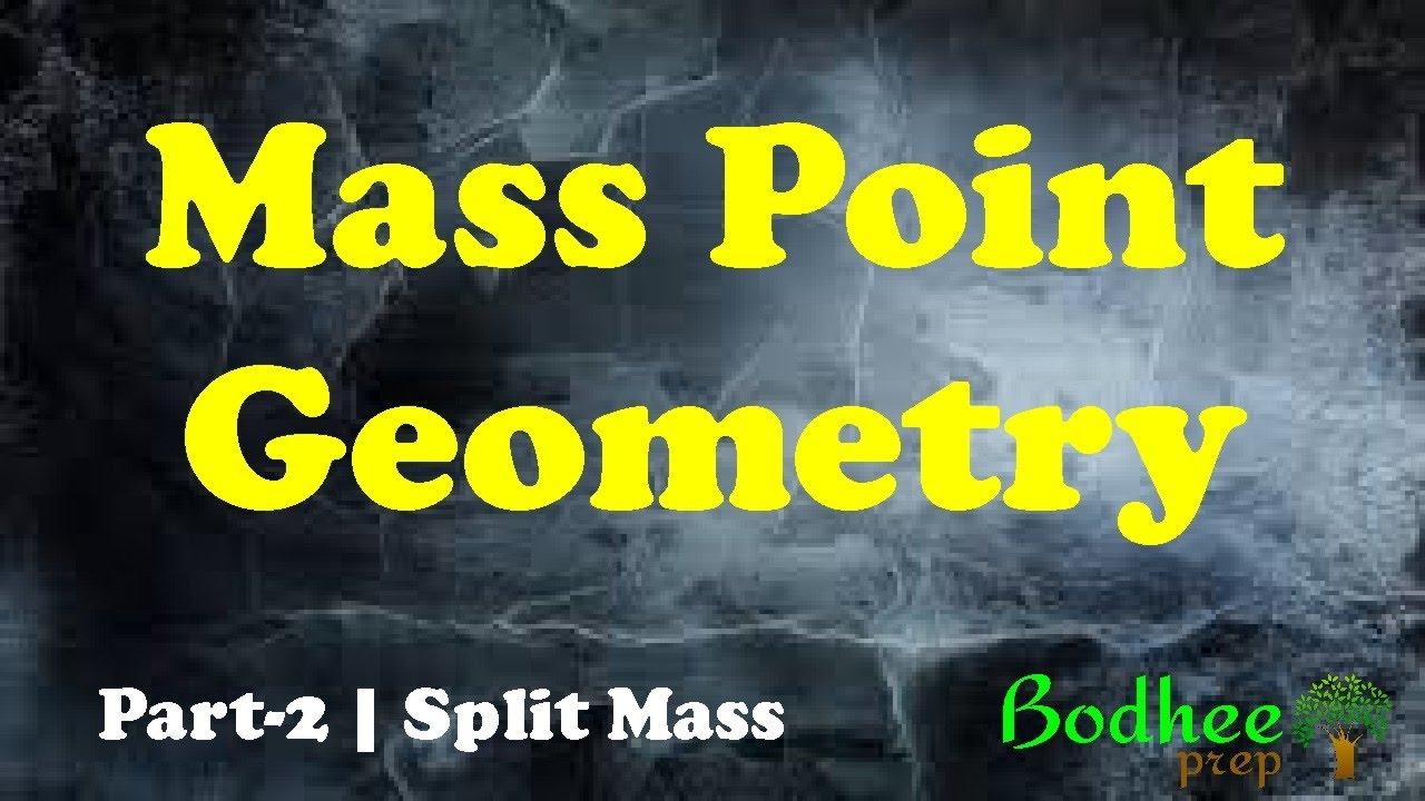 Mass Point Geometry Split Mass Concept