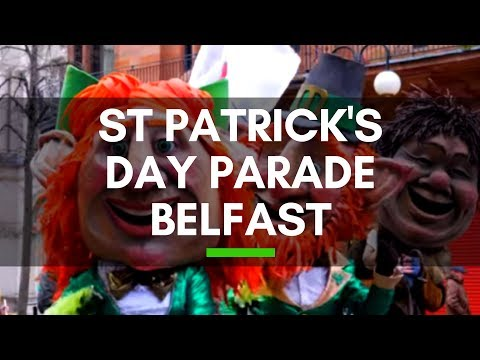 St Patricks Day Belfast 2018 - St Paddy's Day - Belfast - Northern Ireland - St Patrick's Day Parade