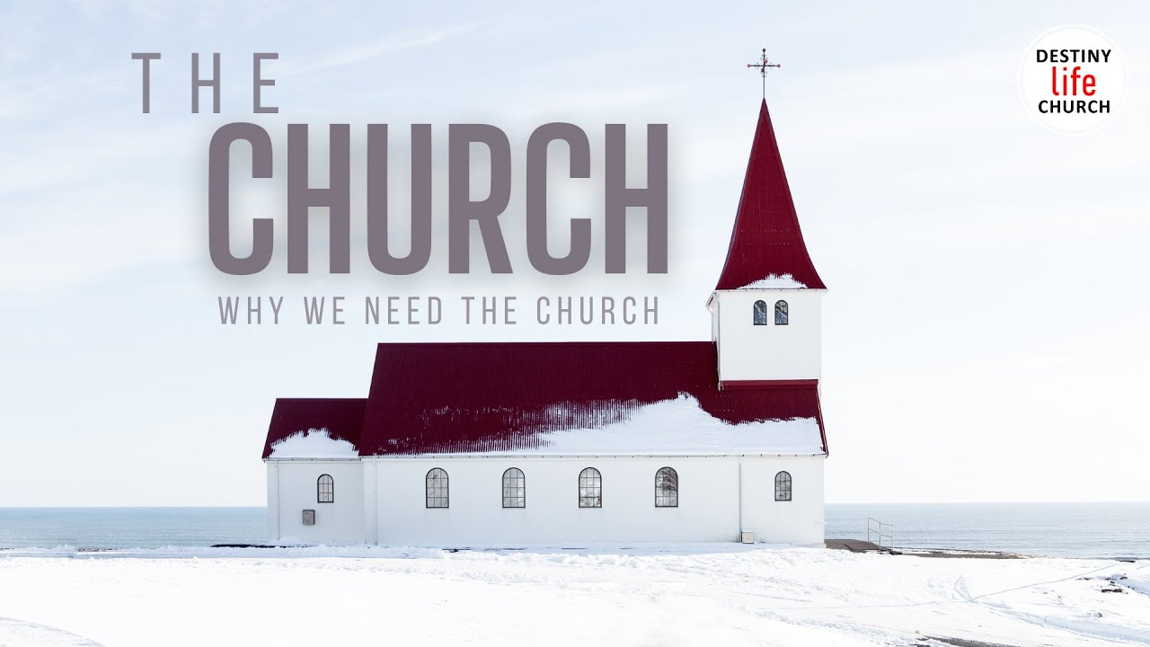 Sunday Service- THE CHURCH: Why we need the Church (4th October 2020)