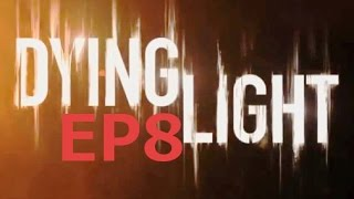 Dying Light EP 8 - It