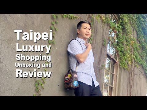 Luxury Taipei Shopping Haul 2017