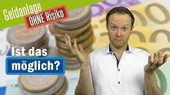 Geldanlage OHNE Risiko  - Gibt's das noch? Darauf solltest du UNBEDINGT achten