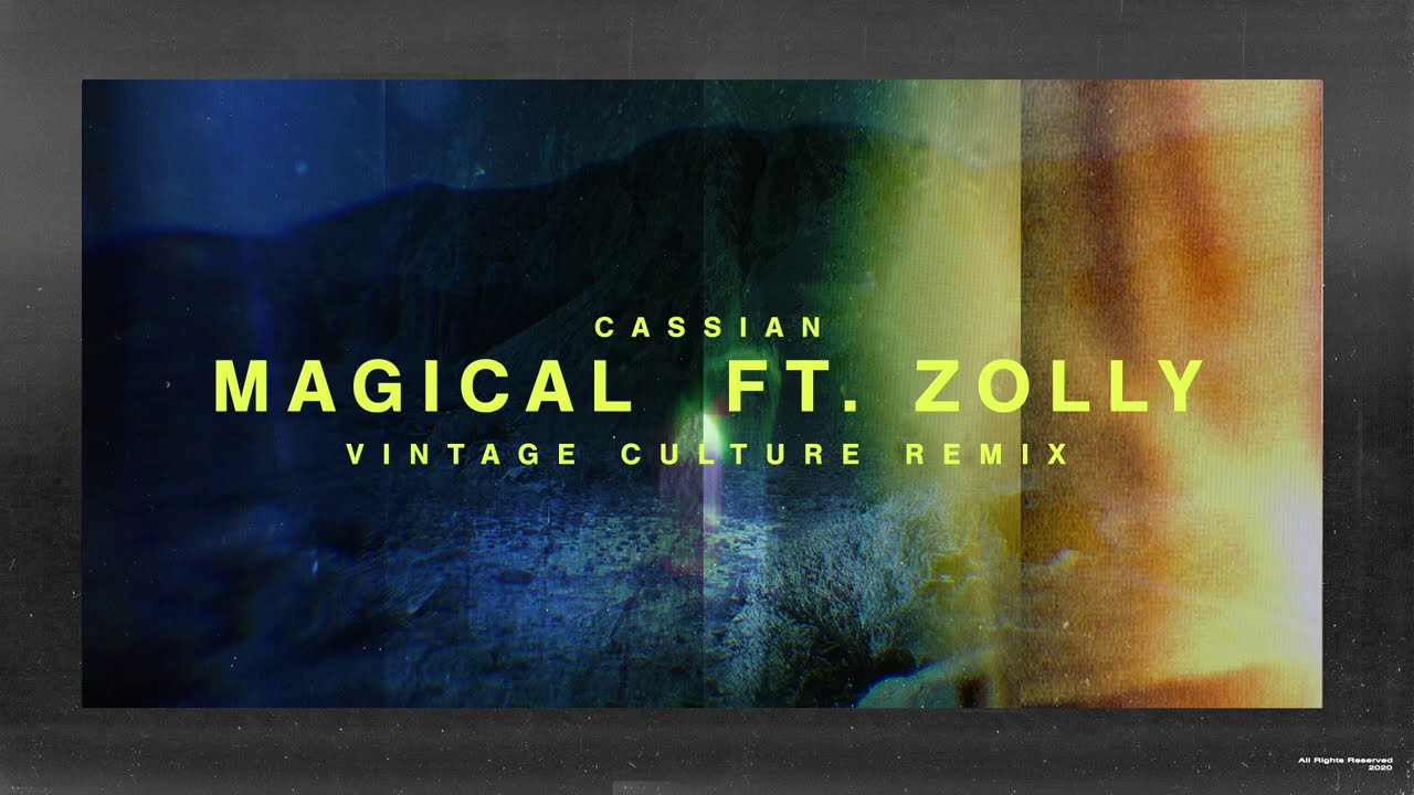 Cassian - Magical ft. Zolly (Vintage Culture Remix) [Lyric Video]