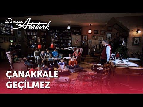 Çanakkale Geçilmez | Dersimiz Atatürk