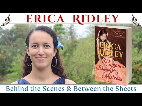 The Captain's Bluestocking Mistress by Erica Ridley (Behind the Scenes & Between the Sheets)