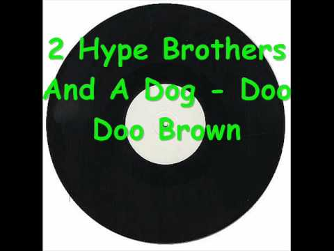 2 Hype Brothers And A Dog