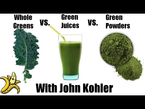 Whole Greens vs. Green Juices vs. Green Powders w/ John Kohler