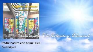 Paolo Migani - Padre nostro che sei nei cieli