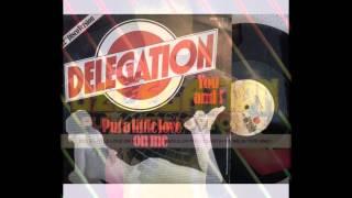 Put a Little Love on Me - Delegation - 1979 - HQ