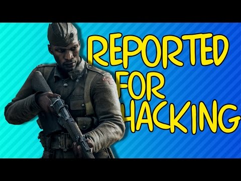 REPORTED FOR HACKING   Battlefield 1