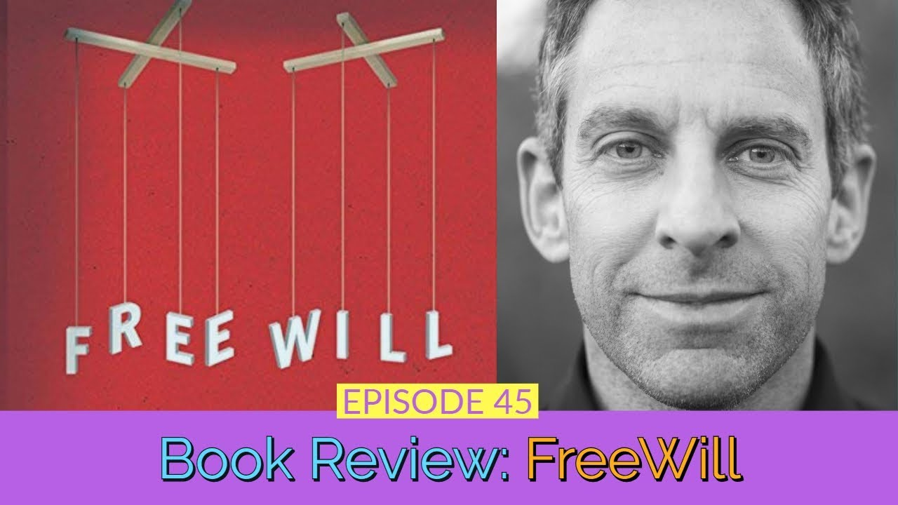 45: Book Review: Freewill By Sam Harris 1