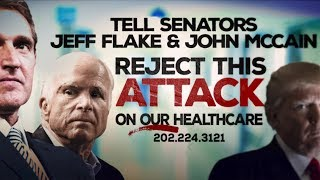 Senators Flake & McCain: Reject the WORST Trumpcare Bill Yet