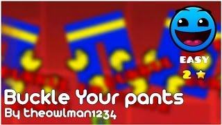 geometry dash buckle your pants easy 2 theowlman1234   partition