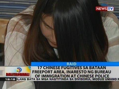 17 chinese fugutives sa Bataan Freeport area, inaresto ng Bureau of Immigration at Chinese police
