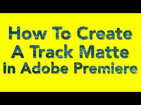 Using the Track Matte Effect in Premiere Pro
