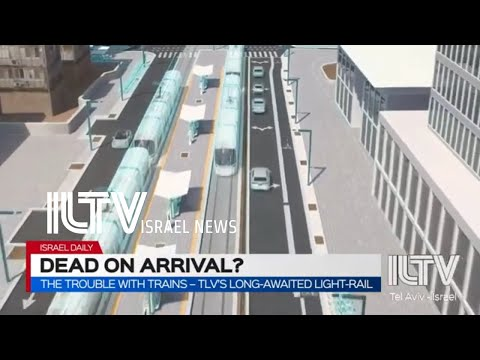 The trouble with trains – TLV's long-awaited light-rail