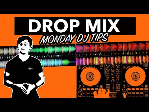 How to perform Drop Mixing - Monday DJ Tips