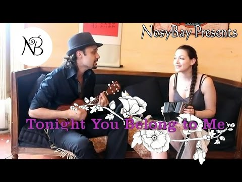 (Tonight) You Belong to Me ~ NosyBay Cover