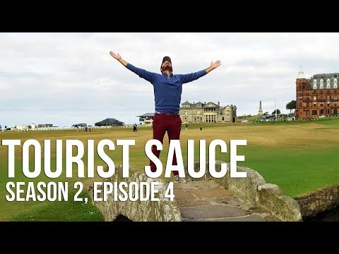 Tourist Sauce (Scotland Golf): Episode 4, The Old Course at St. Andrews
