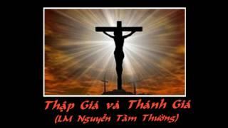 Thập Giá và Thánh Giá - LM Nguyễn Tầm Thường