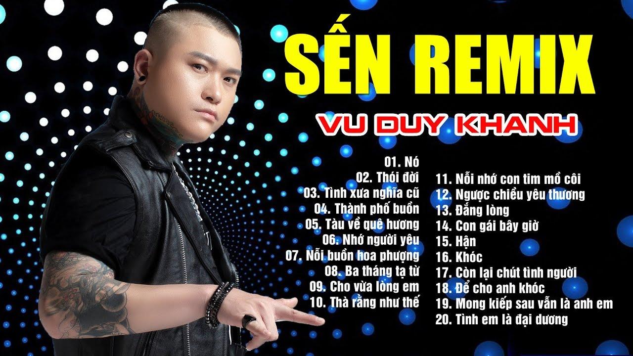 Tải Nhạc Sến Remix Nonstop Bass Cực Căng - Vũ Duy Khánh Remix 2021 MP3