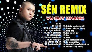 Liên Khúc Nhạc Trữ Tình Remix - Nhạc Sến Remix Nonstop Bass Cực Căng - Vũ Duy Khánh Remix 2019