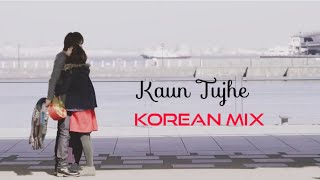 Kaun Tujhe | New Korean Mix Hindi Songs | New Hindi Love Songs 2019