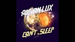 Adrian Lux - Can't Sleep (Radio Edit)