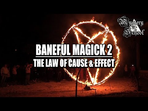 Mystery School Lesson 38: Baneful Magick 2 / The Law of Cause and Effect