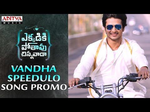 Vandha Speedulo Song Promo    Ekkadiki Pothavu Chinnavada Movie    Nikhil, Hebbah Patel