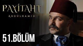 Payitaht Abdülhamid 51. Bölüm (HD)