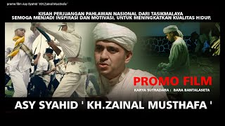 Video promo film Asy Syahid ' KH.Zainal Musthafa ' download MP3, 3GP, MP4, WEBM, AVI, FLV September 2018