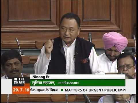 Congress MP Shri Ninong Ering, Arunachal Pradesh has raised the issue on 29-7-16