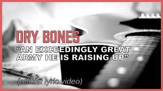 """Dry Bones"" - Ezekiel 37 - breathe life into these dry bones! (Lyrics based on Scripture)"