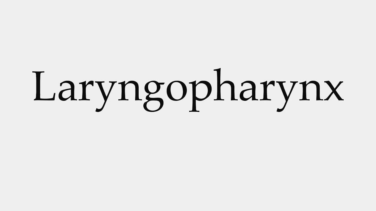 How to Pronounce Laryngopharynx - YouTube
