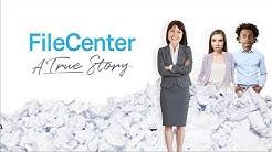 FileCenter - A True Story