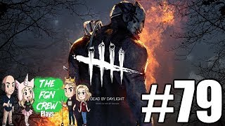 The FGN Crew Plays: Dead by Daylight #79 - I love you...But