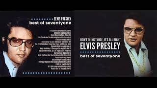 Elvis Presley Don't Think Twice, It's All Right