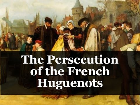 The Persecution of the French Huguenots