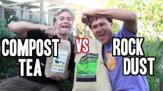 Compost Tea vs Rock Dust - Which is the Better Organic Fertilizer ?