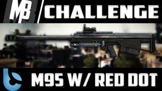 Challenge #3!: M95 w/ Red Dot! (BFP4F M95 Challenge)