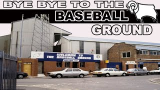 BYE BYE TO THE BASEBALL GROUND | DERBY COUNTY DOCUMENTARY