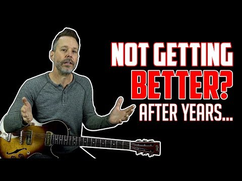Why You're Not Getting Better at Guitar Even After Many Years