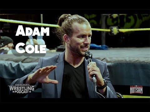 Adam Cole - Royal Rumble, ROH & PWG to NXT, , etc - Sam Roberts
