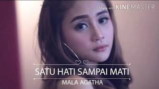 Download Mp3 Mala Agatha - Satu Hati Sampai Mati